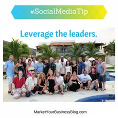 Here is the #SocialMediaTip of the Day: Leverage the leaders of your community.  This picture is from a MLSP leadership Cancun recruit a few years ago.  Truly successful people do not use others, other people use them. (And true leaders like that)!  Service to others is the essence of success. No one achieves success without being of service. All great men and women became successful because they gave some talent or ability in the service of others.
