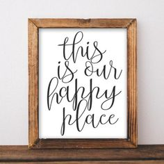 This is Our Happy Place - Printable - Gracie Lou Printables Happy Place Quotes, Home Quotes And Sayings, Living Room Quotes, Living Room Decor, Living Area, Diy Pallet Wall, Pallet Signs, Cute Dorm Rooms, Country Style Homes