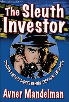The Sleuth Investor: Uncover the Best Stocks Before They make Their Move: Avner Mandelman: 9780071481854: Amazon.com: Books