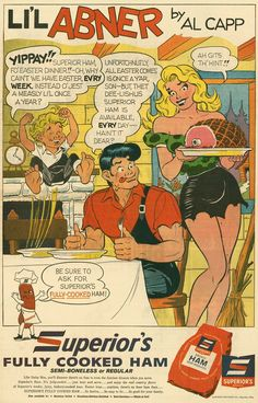 """By Al Capp. - Board """"Art-Al Capp - Li'l Abner - The Yokums"""". - Ad for Superior's Fully Cooked Ham. - Anything Daisy Mae cooked was good. All Sunday, she always served ham and fruits, but Li'l Abner wants .another ham. Li'l Abner, Comic Art, Comic Books, Daisy Mae, American Dad, Kids Shows, Pulp Fiction, Comic Covers, Cartoon Art"""