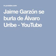 Jaime Garzón se burla de Álvaro Uribe - YouTube