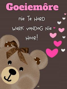 Good Morning Wishes, Good Morning Quotes, Blessed Wednesday, Lekker Dag, Goeie Nag, Goeie More, Afrikaans Quotes, Cute Notes, Qoutes