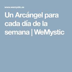 Un Arcángel para cada día de la semana | WeMystic