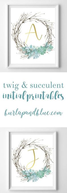 Twig and succulent initial printables! Free printable art for your home, gallery wall, mantle or kids room / nursery. Perfect winter decor that easily transitions into spring!