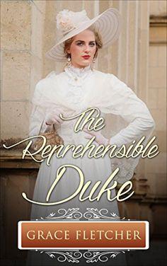 Grace Fletcher - The Reprehensible Duke / #awordfromJoJo #HistoricalRomance #GraceFletcher