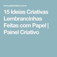 15 Ideias Criativas Lembrancinhas Feitas com Papel | Painel Criativo