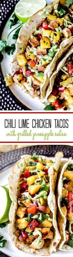 Chili Lime Chicken Tacos with refreshing sweet and smoky Grilled Pineapple Salsa…