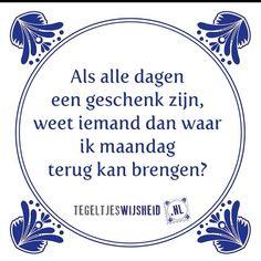 Een leuk cadeautje nodig? op www.tegeltjeswijsheid.nl vind je nog meer leuke spreuken en tegels of maak je eigen tegeltje. #tegeltjeswijsheid #quote #grappige tekst #tegel #oudhollands #dutch #wijsheid