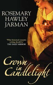 Crown in Candlelight: Rosemary Hawley Jarman HENRY V'S WIFE KATHERINE OF FRANCE AND OWEN TUDORS' STORY