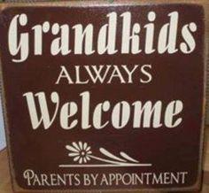Grandkids always welcome!!