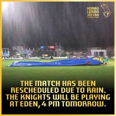 #KnightRiders, the match has been postponed due to rain. We will be playing tomorrow, 28th May, 2014 at 4 pm IST.   #OneTeamOnePledge #korbolorbojeetbo