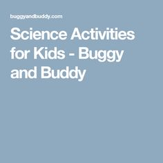 Science Activities for Kids - Buggy and Buddy