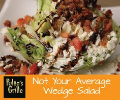 #Puleosgrille #wedgesalad  Iceberg lettuce wedge topped with house made Gorgonzola blue cheese dressing, Gorgonzola crumbles, Applewood smoked bacon pieces, diced tomatoes and croutons drizzled with a balsamic reduction.