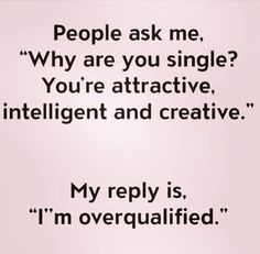 You're overqualified.