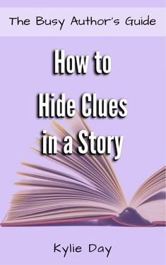"Read ""How to Hide Clues in a Story"" by Kylie Day available from Rakuten Kobo. Using clues and secrets in a story is a great way to add mystery and depth. Dropping clues is not a writing-technique on."