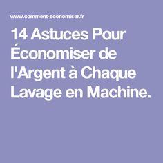 14 Astuces Pour Économiser de l'Argent à Chaque Lavage en Machine.
