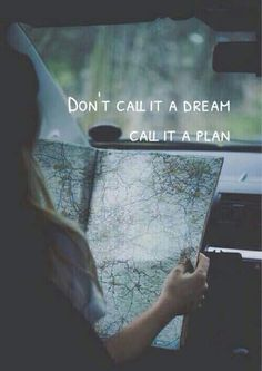 How to follow your dreams...