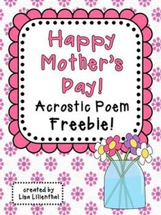 FREEBIE!+I+hope+you+enjoy+this+Mothers+Day+acrostic+poem+activity!+I+have+included+several+different+acrostic+poem+pages+for+mothers,+one+for+grandmas,+and+a+blank+page+that+can+be+used+for+students+who+have+someone+else+who+is+like+a+mother+to+them.***Now+updated+with+words/phrases+suggestions.***If+you+like+this+Mothers+Day+freebie,+please+leave+feedback+for+me.