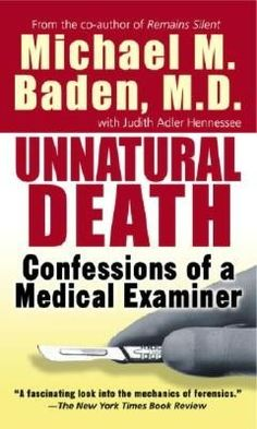 Unnatural Death: Confessions of a Medical Examiner.  Fantastic, fascinating book!  I couldn't put it down!!!!