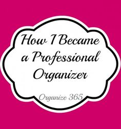 Have you ever wondered how to become a professional organizer? Here is my story from how I went from loving organizing to making it my job.