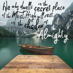 """""""He who dwells in the secret place of the Most High will rest in the shadow of the Almighty."""" Psalm 91:1 #verseoftheday"""