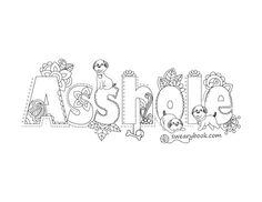 Asshole - Swear Words Coloring Page from the Sweary Slutty Coloring Book - Swearing Sexy Colouring Pages for Adults by swearybook on Etsy https://www.etsy.com/listing/262956460/asshole-swear-words-coloring-page-from