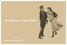 Harry Potter Rules! And so does this site -> shutupimtalking.com