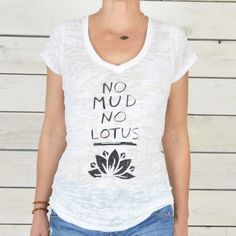No Mud, No Lotus -  White V Neck Burnout