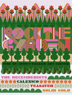 """Burlesque Design's """"Rock The Garden"""" Poster (Onsale Info) - OMG Posters! Festival Posters, Concert Posters, Omg Posters, The Decemberists, Poster Prints, Art Prints, Typography Poster, Print Pictures, Graphic Art"""