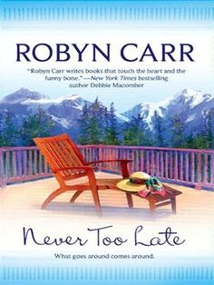 Never Too Late by Robyn Carr eBook