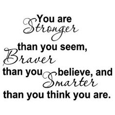 YOU ARE STRONGER THAN YOU SEEM BRAVER THAN YOU BELIEVE AND SMARTER THAN YOU THINK Vinyl wall quotes stickers sayings home art decor decal by WV Signs  Decals  33Buy new  898 8 used  new from 489Visit the Best Sellers in Painting Supplies