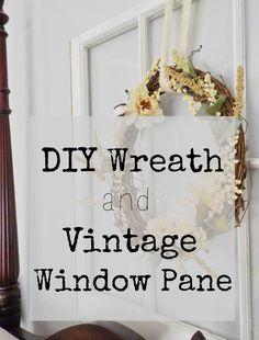 Enjoy this Beautiful Season: DIY Wreath and Vintage Window Pane