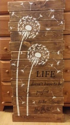 Diy Wood Projects Discover Large Life Doesnt Have to be Perfect to be Beautiful Pallet Sign / Dandelion Wall Art / Dandelion Home Decor / Rustic Dandelion Art Wooden Pallet Projects, Wooden Crafts, Pallet Crafts, Wood Wall Decor, Diy Wall Art, Dandelion Wall Art, Dandelion Quotes, Wood Pallets, Pallet Wood