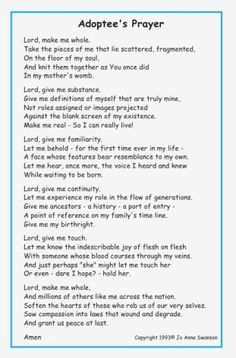 Adoptee Prayer. As much as I love my adopted family, I cannot explain how perfect this is! I've been missing a whole other part of me my whole life and really need it back.
