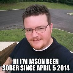 You're the man Jason. Keep at it bud it keeps getting better! www.sobernation.com
