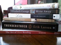 Middle school teacher Katie Doherty has a writing theme going with her reading stack.  To Bless The Space Between Us by John O'Donahue  Write Away by Elizabeth George  Lolita by Vladimir Nabokov  Writing Places by William Zinsser  Thunderstruck by Erik Larson  The Art of Slow Reading by Thomas Newkirk