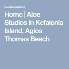 Home | Aloe Studios in Kefalonia Island, Agios Thomas Beach