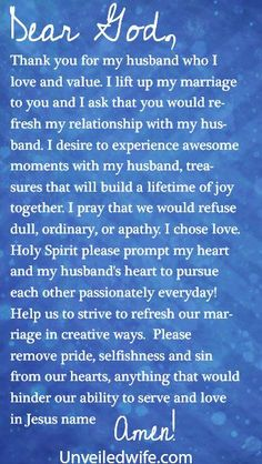 Prayer Of The Day – Refreshing My Marriage --- Dear Lord, Thank you so much for my marriage. Thank you for my husband who I love and value. I lift up my marriage to you and I ask that you would refresh my relationship with my husband. I desire to experience awesome moments with my husband, t… Read More Here http://unveiledwife.com/prayer-of-the-day-refreshing-my-marriage/ #marriage #love