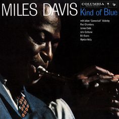 """Miles Davis, """"Kind of Blue"""". The one jazz selection on the list for a reason, this album demonstrates Davis' wonderfully breathy tone & melodic soloing. If you were ever in jazz band, chances are you played at least one chart off of this album. Cool Jazz, Paul Chambers, Blue In Green, Kind Of Blue, Blue Box, Blues Rock, Miles Davis So What, Wynton Kelly, Blue Mile"""