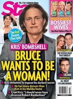 Does Bruce Jenner want to be a woman? According to the latest Star Magazine cover, the 'real reason' that Kris Jenner and Bruce Jenner split is because Bruce Bruce Jenner, Kris Jenner, Famous Conspiracy Theories, Celebrity Gossip, Celebrity News, Kim Kardashian, Star Magazine, Lgbt Community, New Star