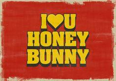 ❯ HONEY BUNNY ❮ I love you, Honey Bunny » (Pumpkin) ⟩ quote // movie // Pulp Fiction // Quentin Tarantino // words // speech // type // typography // cult // Honey Bunny // Pumpkin // Yolanda // Ringo // gangster // love // couple // heart // retro // trash // vintage // film // paper // Hollywood // cinema // wedding // valentines // passion // feeling // romantic // romance // grunge // texture // old ⟨