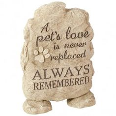 When you want to remember your special pet, our pet remembrance stone is the perfect way to pay tribute to your beloved friend. Our touching pet remembrance stone is accented with a paw print and says A Pet's Love is Never Replaced. Always Remembered. $29.99