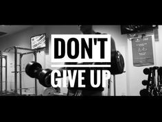 MOTIVATIONAL VIDEO: DON'T GIVE UP