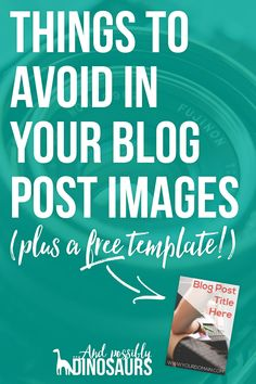 It's hard to know what to put in a blog post image. Luckily, I've made it easy for you! Click through to find out what things to avoid in your blog post images. Plus, there's a free blog post image template for you! Woo! http://www.andpossiblydinosaurs.com/things-avoid-blog-post-images-plus-free-template/