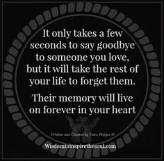 You'll  never forget them, they live forever in your heart. ♥♥♥ Robbie and Mom forever