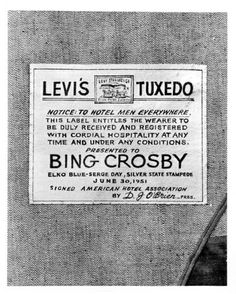 Bing Crosby sporting his famous denim tuxedo made for him by Levi Strauss & Co.– read that label! Bing Crosby, Jungle Jim Liberman, Sundance Kid, Laurel Canyon, California Surf, Levi Strauss & Co, Steve Mcqueen, Western Wear, Tuxedo
