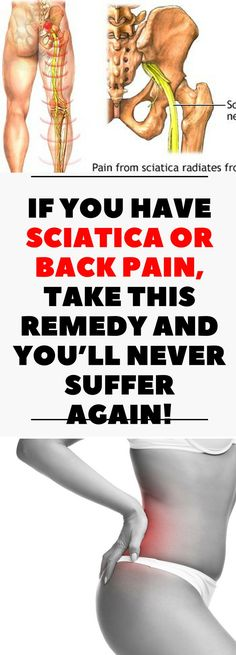 If You Have Sciatica or Back Pain. Take This Remedy and You'll Never Suffer Again,..!! !!!