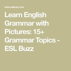 Learn English Grammar with Pictures: 15+ Grammar Topics - ESL Buzz