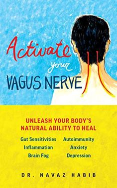Activate Your Vagus Nerve: Unleash Your Body's Natural Ability to Overcome Gut Sensitivities, Inflammation, Autoimmunity, Brain Fog, Anxiety and Depression Gut Health, Health And Wellness, Health Tips, Health Fitness, Anxiety Help, Vagus Nerve, Nerve Pain, Brain Fog, Survival Skills