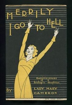 Merrily I Go to Hell ~ 1931 [A title with enormous, unfortunate relevance to the US experience for the next four years.--TH]